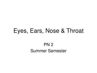 Eyes, Ears, Nose & Throat