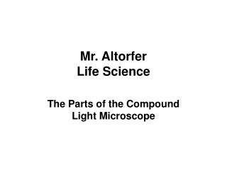 Mr. Altorfer Life Science