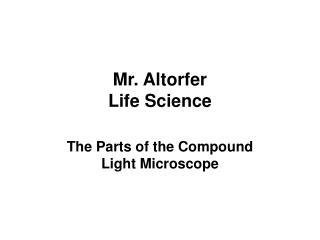 Mr. Altorfer Life Science