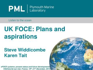 UK FOCE: Plans and aspirations  Steve Widdicombe  Karen Tait