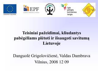 Teisiniai pažeidimai, kliudantys pabėgėliams plėtoti ir išsaugoti savitumą Lietuvoje