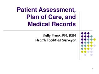 Patient Assessment, Plan of Care, and Medical Records