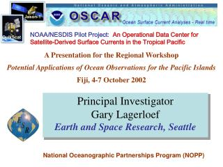 Principal Investigator Gary Lagerloef Earth and Space Research, Seattle