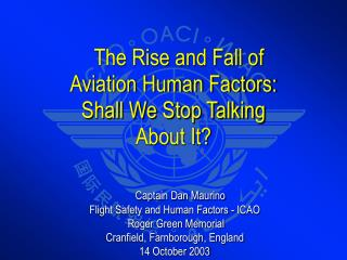 The Rise and Fall of  Aviation Human Factors: Shall We Stop Talking  About It?