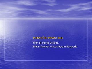 PORODIČNO PRAVO: Brak Prof. dr  Marija Draškić, Pravni fakultet Univerziteta u Beogradu