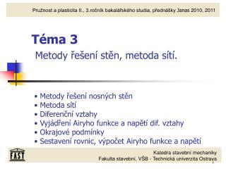 Téma 3 Metody řešení stěn, metoda sítí.