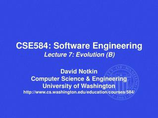CSE584: Software Engineering Lecture 7: Evolution (B)