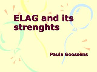 ELAG and its strenghts