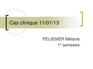 Cas clinique 11/01/13