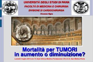 UNIVERSITÀ DEGLI STUDI DI PAVIA FACOLTÀ DI MEDICINA E CHIRURGIA DIVISIONE DI CARDIOCHIRURGIA