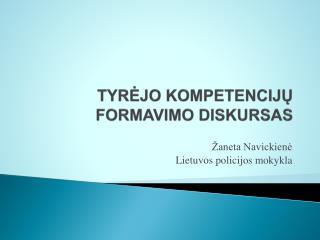 TYRĖJO KOMPETENCIJŲ FORMAVIMO DISKURSAS