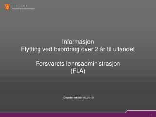 Informasjon  Flytting ved beordring over 2 år til utlandet  Forsvarets lønnsadministrasjon (FLA)