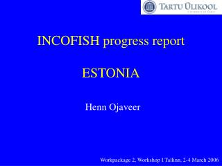 INCOFISH progress report ESTONIA