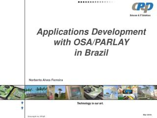 Applications Development with OSA/PARLAY  in Brazil