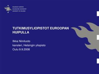 TUTKIMUSYLIOPISTOT EUROOPAN HUIPULLA