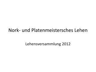 Nork - und  Platenmeistersches  Lehen