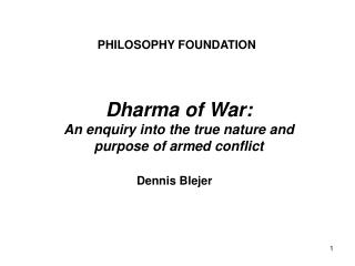 Dharma of War: An enquiry into the true nature and purpose of armed conflict