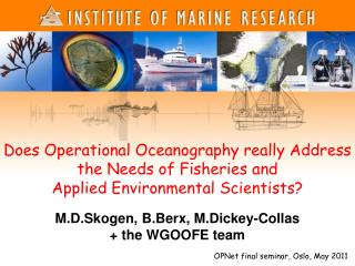 M.D.Skogen, B.Berx, M.Dickey-Collas  + the WGOOFE team