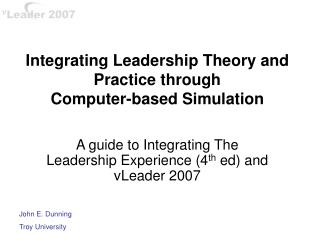 Integrating Leadership Theory and Practice through  Computer-based Simulation