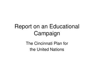 Report on an Educational Campaign