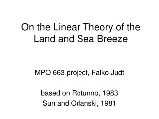 On the Linear Theory of the Land and Sea Breeze