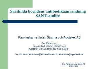S�rskilda boendens antibiotikaanv�ndning SANT-studien