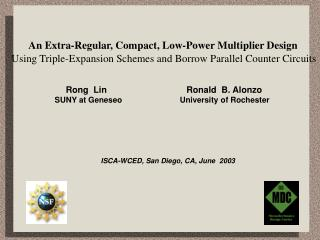 An Extra-Regular, Compact, Low-Power Multiplier Design     Using Triple-Expansion Schemes and Borrow Parallel Counter Ci