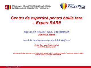 Centru de expertiză pentru bolile rare – Expert RARE ASOCIA Ț IA PRADER WILLI DIN ROM Â NIA