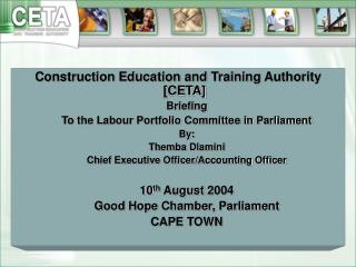 Construction Education and Training Authority [CETA] Briefing
