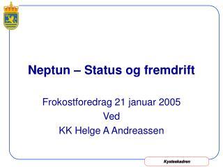 Neptun – Status og fremdrift