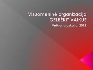 Visuomeninė organizacija GELBĖKIT VAIKUS