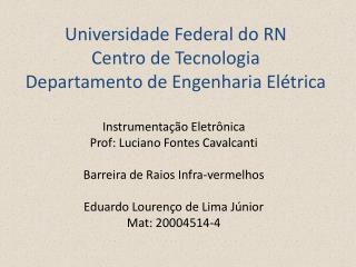 Universidade Federal do RN Centro de Tecnologia Departamento de Engenharia Elétrica
