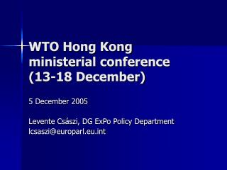 WTO Hong Kong ministerial conference (13-18 December)