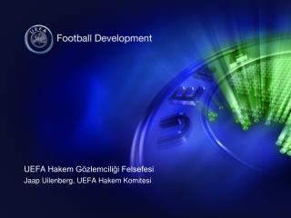 UEFA  Hakem Gözlemciliği Felsefesi