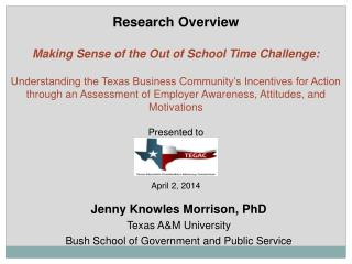 Jenny Knowles Morrison, PhD Texas A&M University Bush School of Government and Public Service