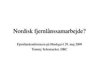 Nordisk fjernlånssamarbejde?