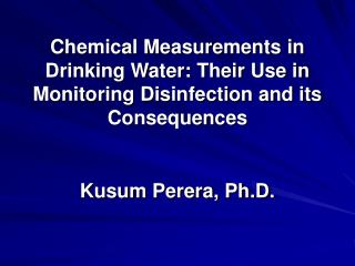 Chemical Measurements in Drinking Water: Their Use in Monitoring Disinfection and its Consequences