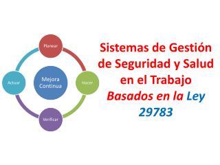 Sistemas de Gestión de Seguridad y Salud en el Trabajo Basados  en la  Ley 29783