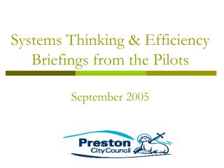 Systems Thinking & Efficiency Briefings from the Pilots September 2005