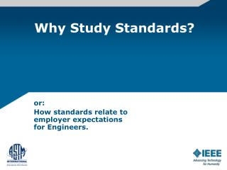 Why Study Standards?