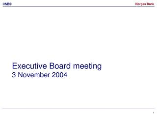 Executive Board meeting 3 November 2004