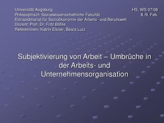 Subjektivierung von Arbeit – Umbrüche in der Arbeits- und Unternehmensorganisation