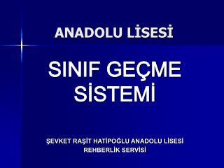 ANADOLU LİSESİ