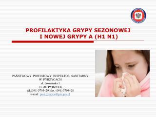 PROFILAKTYKA GRYPY SEZONOWEJ  I NOWEJ GRYPY A (H1 N1)