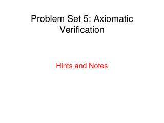 Problem Set 5: Axiomatic Verification