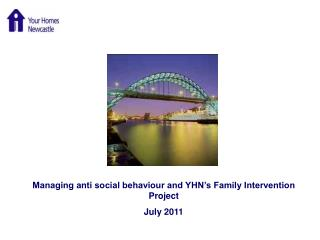 Managing anti social behaviour and YHN's Family Intervention Project July 2011