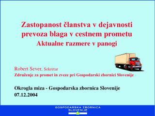 Zastopanost ?lanstva v dejavnosti prevoza blaga v cestnem prometu Aktualne  r azmere v panogi