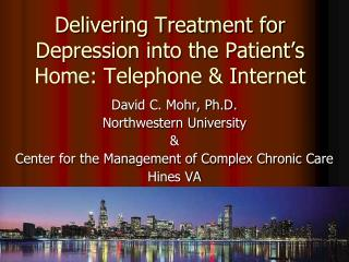Delivering Treatment for Depression into the Patient's Home: Telephone & Internet