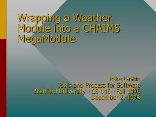 Wrapping a Weather Module into a CHAIMS MegaModule