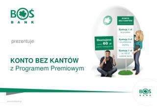 KONTO BEZ KANT�W z Programem Premiowym